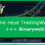 TradingWelt wird das neue BinaryWelt