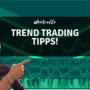 Trend Trading – So handelst du sicher den Trend