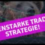 Trading Strategie zum Nachmachen direkt aus der Praxis